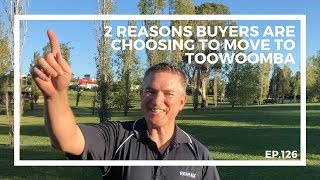 Ep126. 2 Reasons Buyers Are Choosing To Move To Toowoomba | by Brendan Homan
