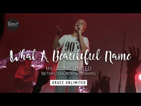What A Beautiful Name - Hillsong United - Bethel