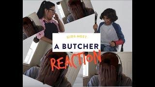 Kids Meet a Butcher   Reaction