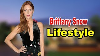 Brittany Snow - Lifestyle, Boyfriend , Family, Net Worth, Biography 2020 | Celebrity Glorious