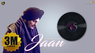 Jaan : Sidhu Moose Wala (Official Song) Latest Punjabi Songs 2018 | Jatt Life Studios