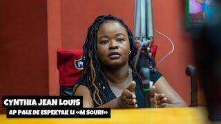 Cynthia Jean Louis ap pale de espektak li «M souri»