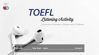"TOEFL iBT Listening Activity - Practice Test ""Conversation between a Student and a Professor&qu"