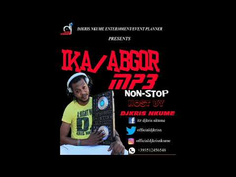 latest IKA AGBOR MIX 2 BY DJ KRIS NKUME ft FELIX download