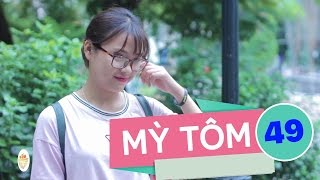 SVM Mì Tôm - Tập 49: Chúng ta không thuộc về nhau (Phần 10) - Phim ngắn, phim hài hay
