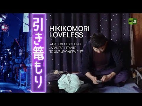 Hikikomori Loveless: What causes young Japanese hermits to give up on real life (2018)