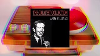 Andy Williams   The Greatest Collection
