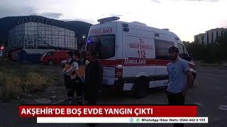 Akşehir'de boş evde yangın çıktı