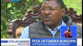 Moses Wetangula ameitaka EACC kufanya uchunguzi kuhusu ufujaji wa pesa katika Bungoma County