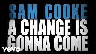 Sam Cooke - A Change Is Gonna Come (Lyrics)