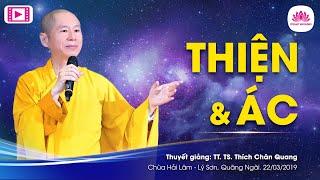 Thiện Và Ác   TT.Thích Chân Quang