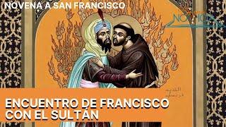 Encuentro de Francisco con el Sultán (Día 8 Novena a San Francisco)