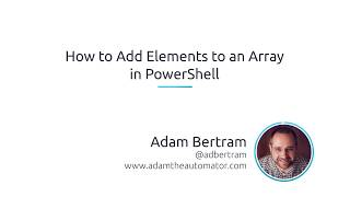 How To Add Elements To An Array In PowerShell
