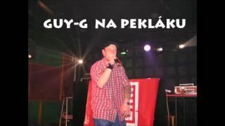Video GUY-G Na Pekláku