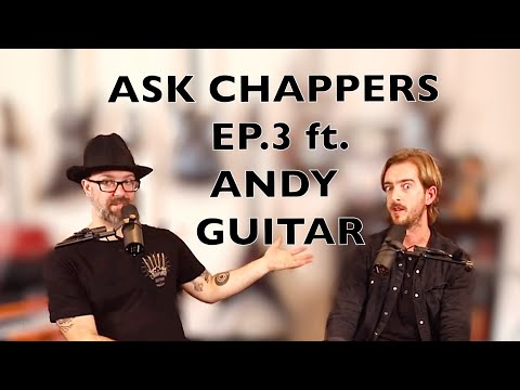 Ask Chappers - Episode 3 ft. Andy Guitar