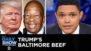 Trump Tells Congressman to Go Back to Rat-Infested Baltimore   The Daily Show