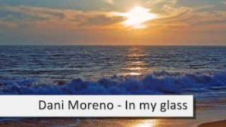 Dani Moreno - In my glass