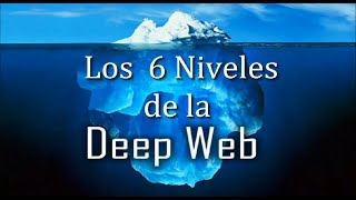 Los 6 niveles de la Deep Web