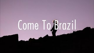 Why Don't We   Come To Brazil (Lyrics)