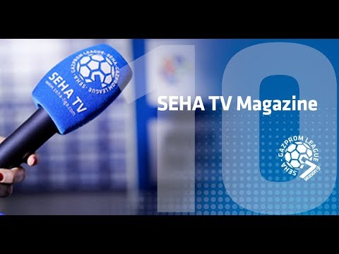 10th SEHA TV Magazine 2017/18