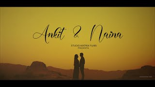 ANKIT & NAINA || PREWEDDING || STUDIO MATRIX FILMS || UNA