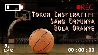 #TokohInspiratif: Sang Empunya Bola Oranye