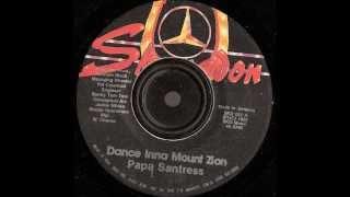 Papa Santress -  Dance inna Mount Zion -  skengdon records 1985
