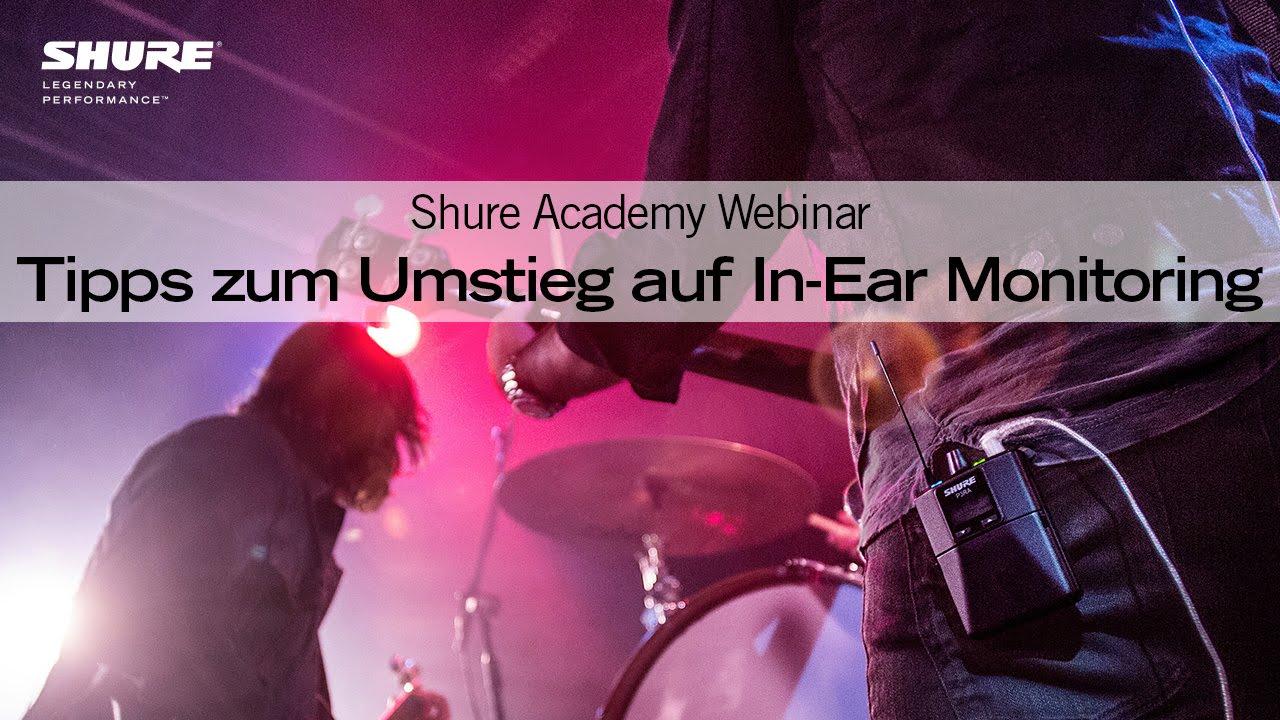 Shure Webinar: Tipps zum Umstieg auf In-Ear Monitoring (IEM)