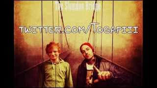 London Bridge - Ed Sheeran ft. Yelawolf [The Slumdon Bridge]