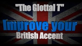 How to Get a British Accent - Lesson One -