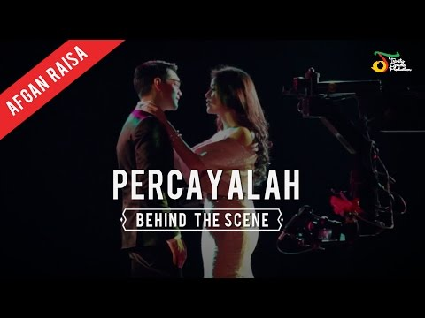 Afgan & Raisa - Percayalah | Behind The Scene - Trinity Optima Production