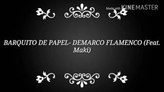 DeMarco Flamenco- Barquito De Papel (lyrics) Ft. Maki