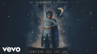 The Chainsmokers  Coldplay - Something Just Like This [MP3 Free Download]