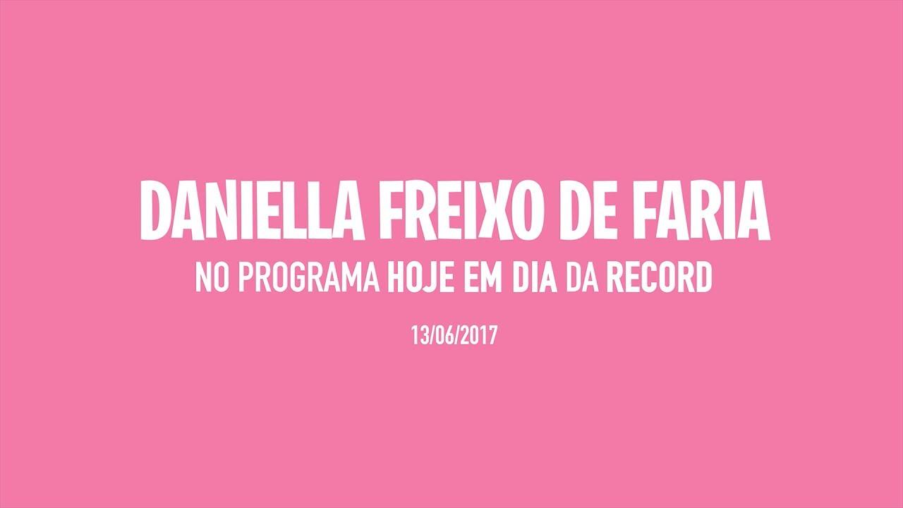 Daniella Freixo de Faria no programa Hoje em Dia