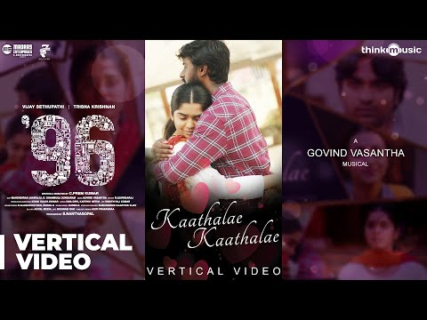 Kaathalae Kaathalae Video Song Vijay Sethupathi Trisha Govind Vasantha Vertical