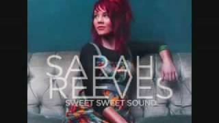 ♫ Sarah Reeves - Sweet Sweet Sound ♫