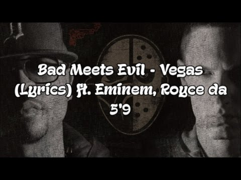 Bad Meets Evil - Vegas (Lyrics) ft. Eminem, Royce da 5'9
