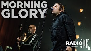 Liam Gallagher   Morning Glory LIVE | Radio X