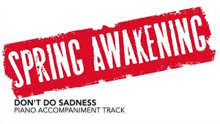 Don't Do Sadness - Spring Awakening - Piano Accompaniment/Rehearsal Track