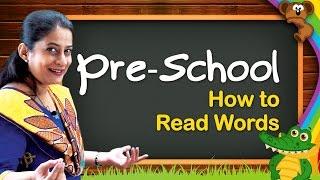 How To Read Words   Kindergarten Learning Videos For Kids   Pre School Educational Videos
