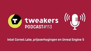 Tweakers Podcast #113 - Unreal Engine 5, provider-prijsverhogingen en Comet Lake