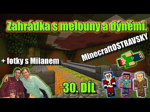 #30 | MinecraftOSTRAVSKY - Zahrádky s melouny a dýněmi + Fotky | NEKONEČNÁ SÉRIE | [FULLHD]