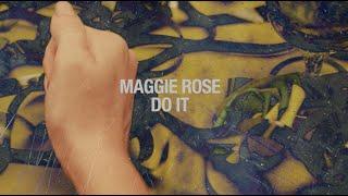 Maggie Rose Do It