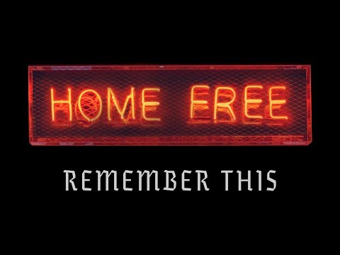 Home Free - Remember This (Original Music Video)