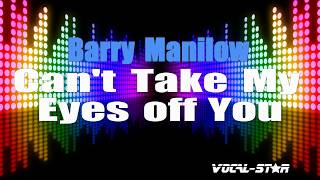 Barry Manilow - Can't Take My Eyes off You (Karaoke Version) with Lyrics HD Vocal-Star Karaoke