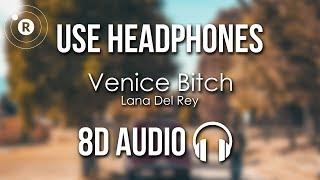 Lana Del Rey   Venice Bitch (8D AUDIO)