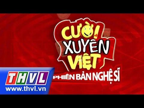 Cười xuyên Việt Phiên bản nghệ sĩ - Tập 6 Full ngày 11/12/2015