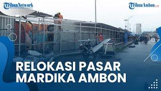 Terkait Relokasi Pedagang Pasar Mardika, Pemkot Ambon Bangun 200 Lapak dan Kios