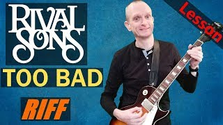 "Rival Sons   ""Too Bad"" Guitar Lesson   Learn The Main Riff"