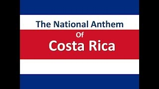 The National Anthem of Costa Rica Instrumental with Lyrics